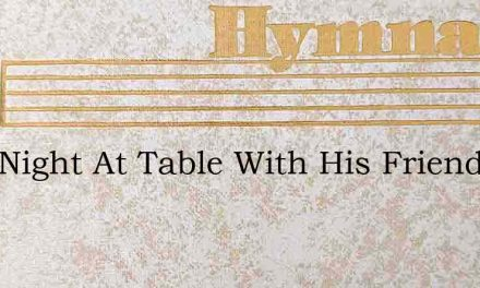 That Night At Table With His Friends – Hymn Lyrics