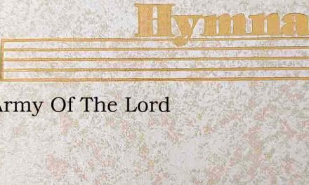 The Army Of The Lord – Hymn Lyrics