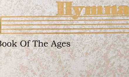The Book Of The Ages – Hymn Lyrics