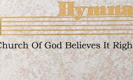 The Church Of God Believes It Right – Hymn Lyrics