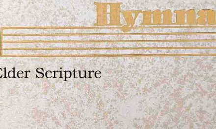 The Elder Scripture – Hymn Lyrics
