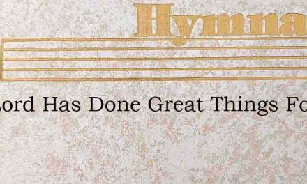 The Lord Has Done Great Things For Us An – Hymn Lyrics