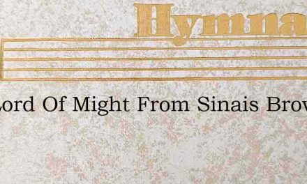 The Lord Of Might From Sinais Brow – Hymn Lyrics