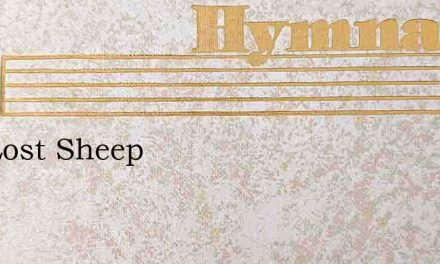 The Lost Sheep – Hymn Lyrics