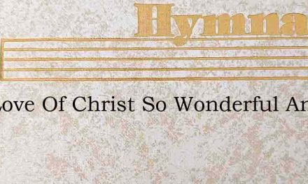The Love Of Christ So Wonderful And Holy – Hymn Lyrics