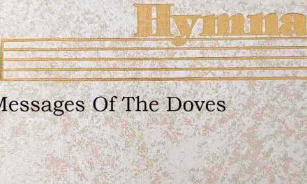 The Messages Of The Doves – Hymn Lyrics