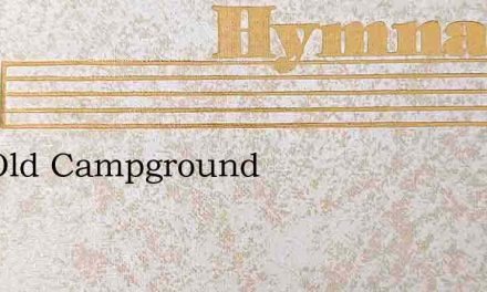 The Old Campground – Hymn Lyrics