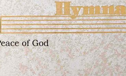 The Peace of God – Hymn Lyrics