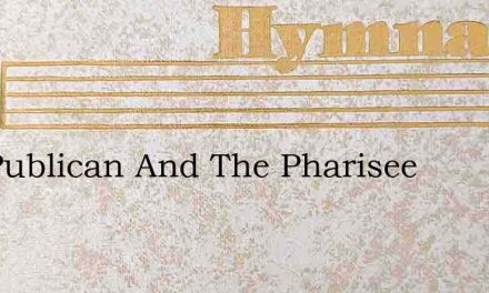 The Publican And The Pharisee – Hymn Lyrics