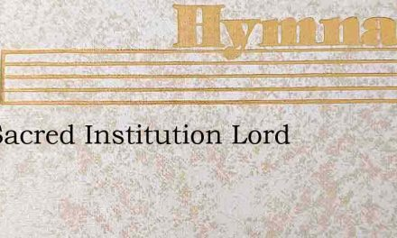 The Sacred Institution Lord – Hymn Lyrics