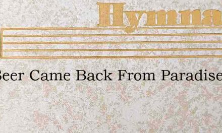 The Seer Came Back From Paradise – Hymn Lyrics