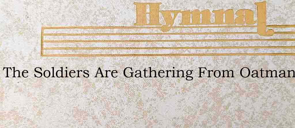 The Soldiers Are Gathering From Oatman – Hymn Lyrics