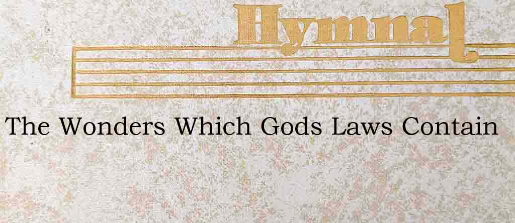 The Wonders Which Gods Laws Contain – Hymn Lyrics