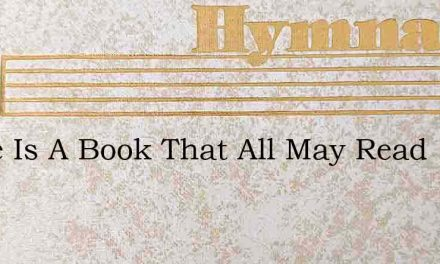 There Is A Book That All May Read – Hymn Lyrics