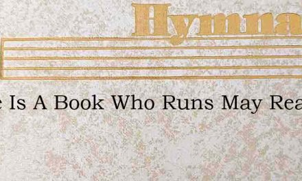 There Is A Book Who Runs May Read – Hymn Lyrics