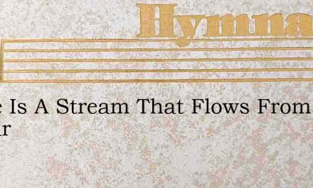 There Is A Stream That Flows From Calvar – Hymn Lyrics