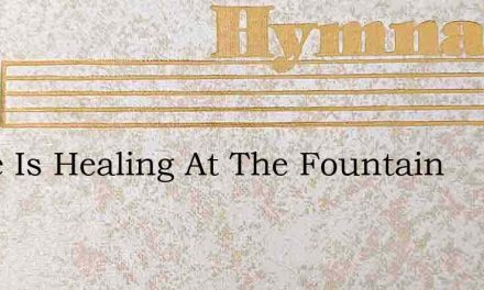 There Is Healing At The Fountain – Hymn Lyrics