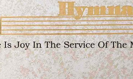 There Is Joy In The Service Of The Mast – Hymn Lyrics