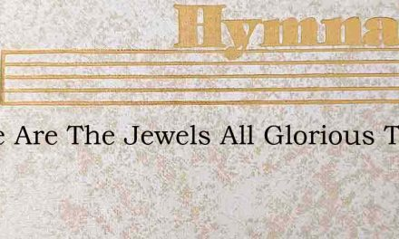 These Are The Jewels All Glorious That S – Hymn Lyrics