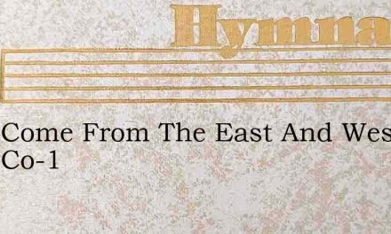 They Come From The East And West They Co-1 – Hymn Lyrics
