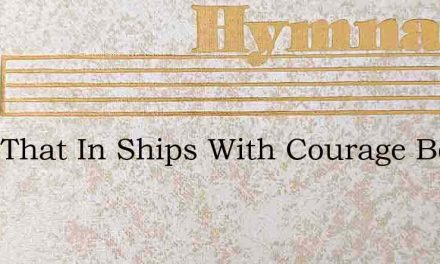 They That In Ships With Courage Bold – Hymn Lyrics