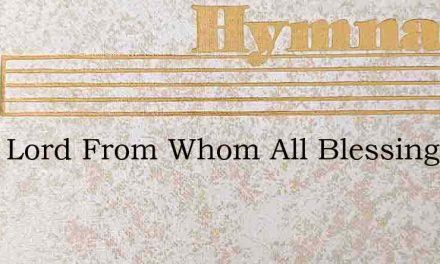 Thou Lord From Whom All Blessings Flow – Hymn Lyrics