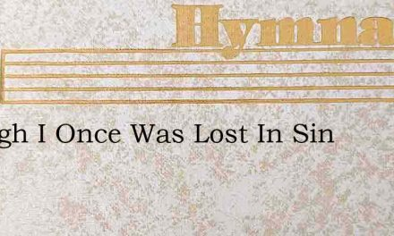 Though I Once Was Lost In Sin – Hymn Lyrics