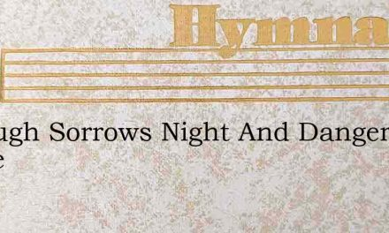 Through Sorrows Night And Dangers White – Hymn Lyrics