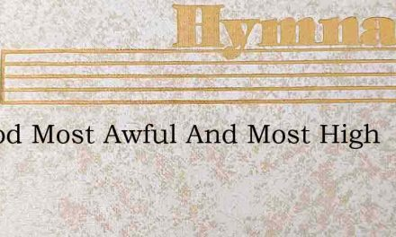 To God Most Awful And Most High – Hymn Lyrics
