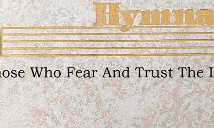 To Those Who Fear And Trust The Lord – Hymn Lyrics