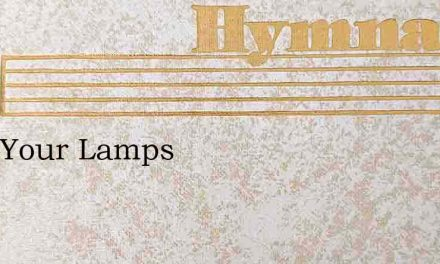 Trim Your Lamps – Hymn Lyrics