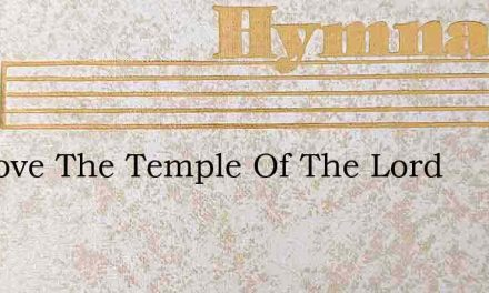 We Love The Temple Of The Lord – Hymn Lyrics