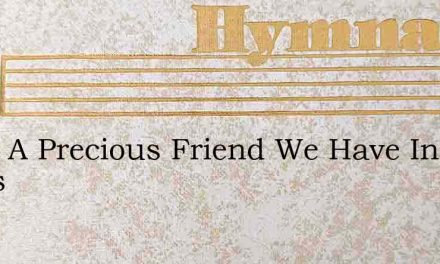 What A Precious Friend We Have In Jesus – Hymn Lyrics