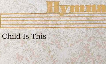 What Child Is This – Hymn Lyrics