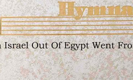 When Israel Out Of Egypt Went From Peo – Hymn Lyrics