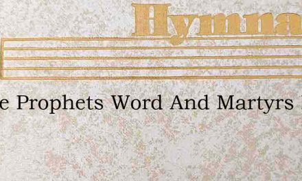 Where Prophets Word And Martyrs Blood – Hymn Lyrics