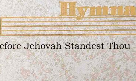 Wherefore Jehovah Standest Thou – Hymn Lyrics