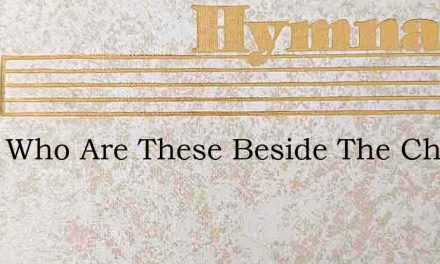 Who, Who Are These Beside The Chilly Wave – Hymn Lyrics