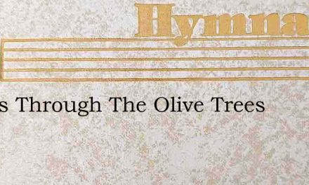 Winds Through The Olive Trees – Hymn Lyrics