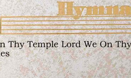 Within Thy Temple Lord We On Thy Mercies – Hymn Lyrics