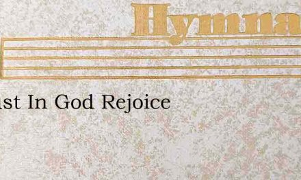 Ye Just In God Rejoice – Hymn Lyrics