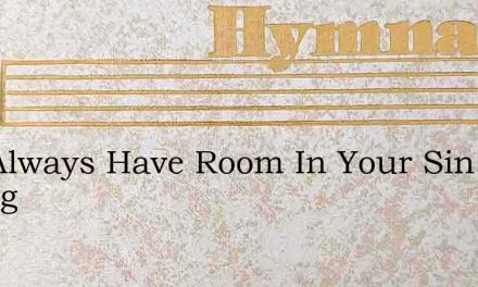 You Always Have Room In Your Sin Loving – Hymn Lyrics