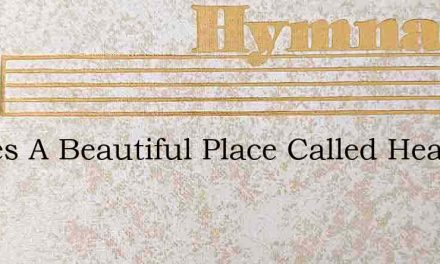 Theres A Beautiful Place Called Heaven – Hymn Lyrics