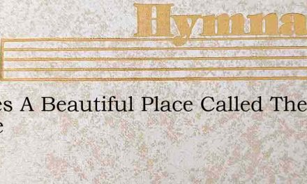 Theres A Beautiful Place Called The Home – Hymn Lyrics