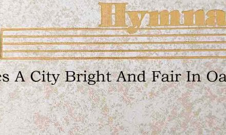 Theres A City Bright And Fair In Oatman – Hymn Lyrics
