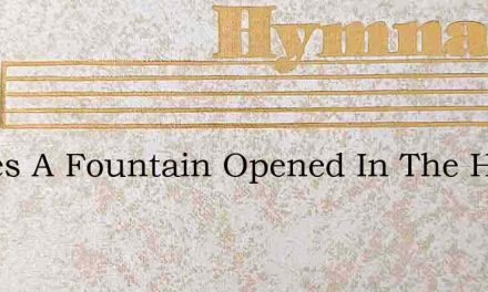 Theres A Fountain Opened In The House Of – Hymn Lyrics