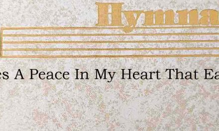 Theres A Peace In My Heart That Each Day – Hymn Lyrics