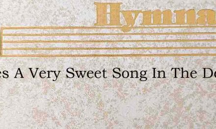Theres A Very Sweet Song In The Depths O – Hymn Lyrics